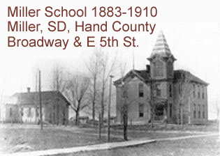 Miller School 1883-1910 Miller, SD, Hand County Broadway and E 5th Street